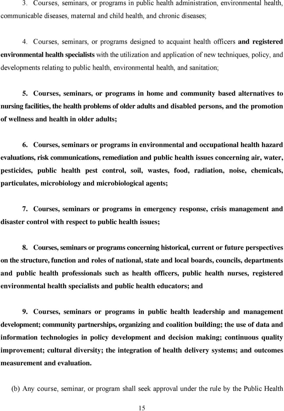 relating to public health, environmental health, and sanitation; 5.