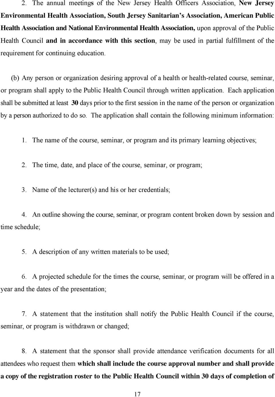 education. (b) Any person or organization desiring approval of a health or health-related course, seminar, or program shall apply to the Public Health Council through written application.
