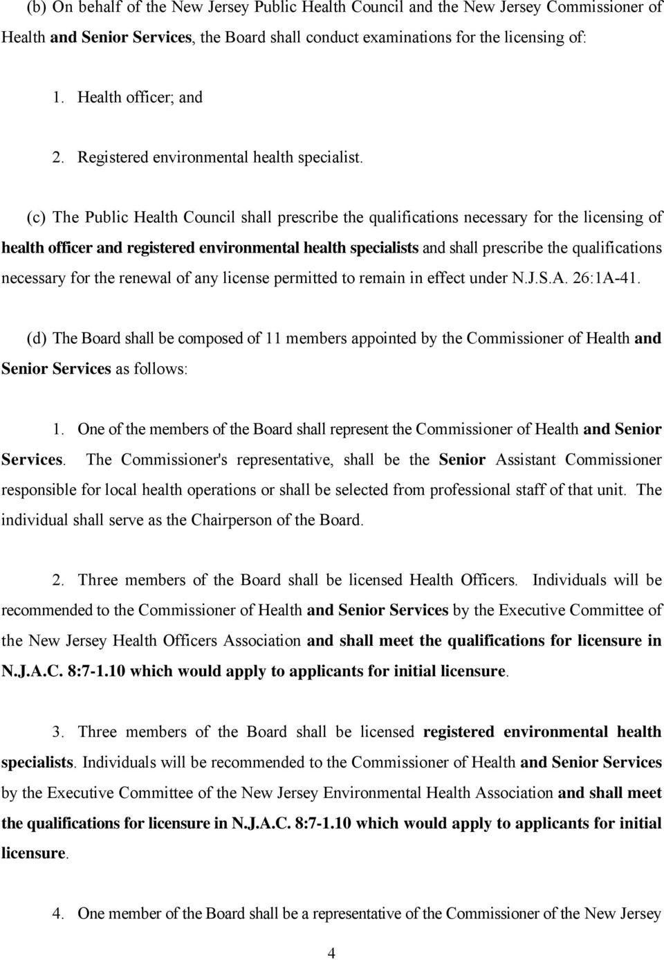 (c) The Public Health Council shall prescribe the qualifications necessary for the licensing of health officer and registered environmental health specialists and shall prescribe the qualifications
