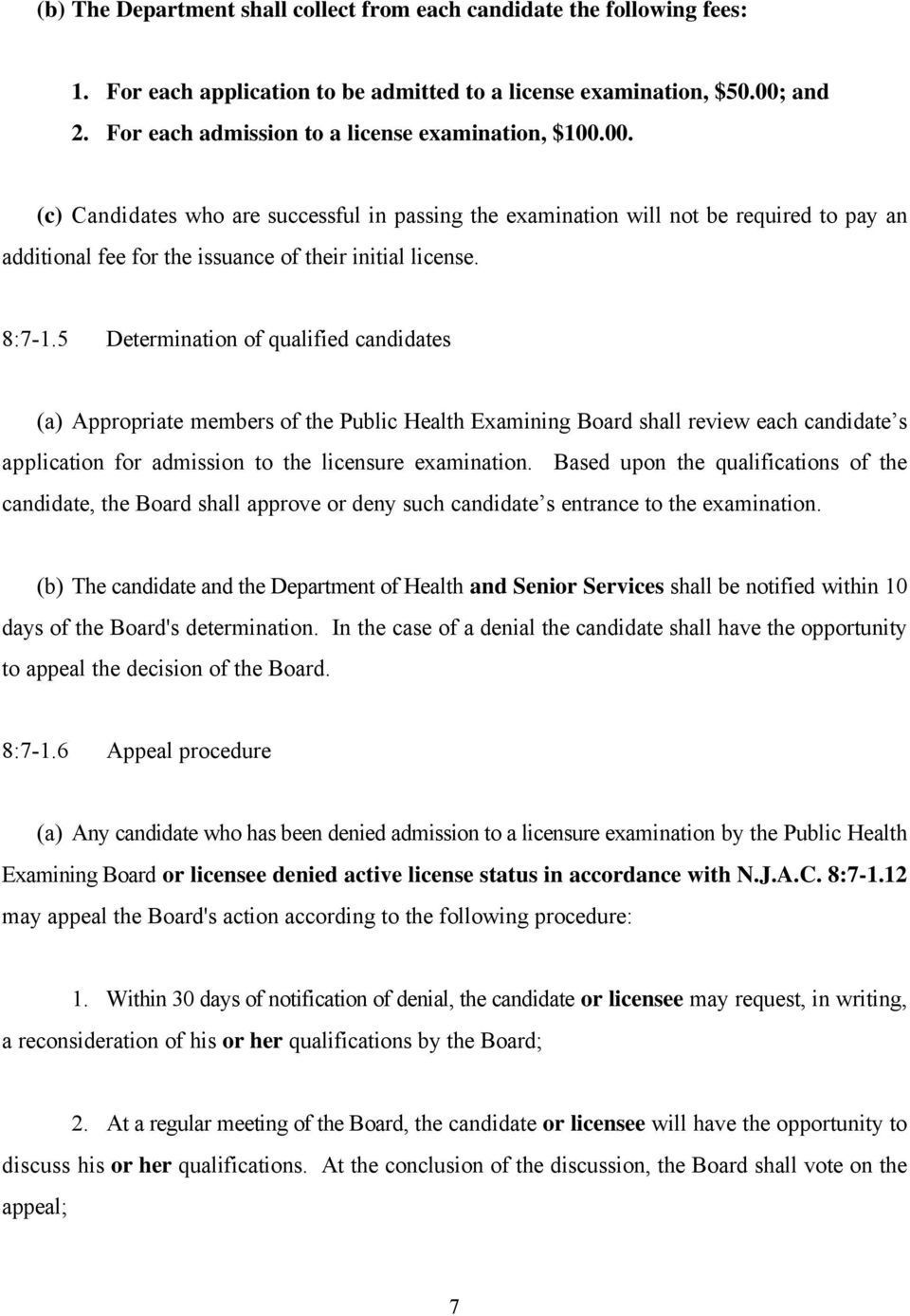8:7-1.5 Determination of qualified candidates (a) Appropriate members of the Public Health Examining Board shall review each candidate s application for admission to the licensure examination.