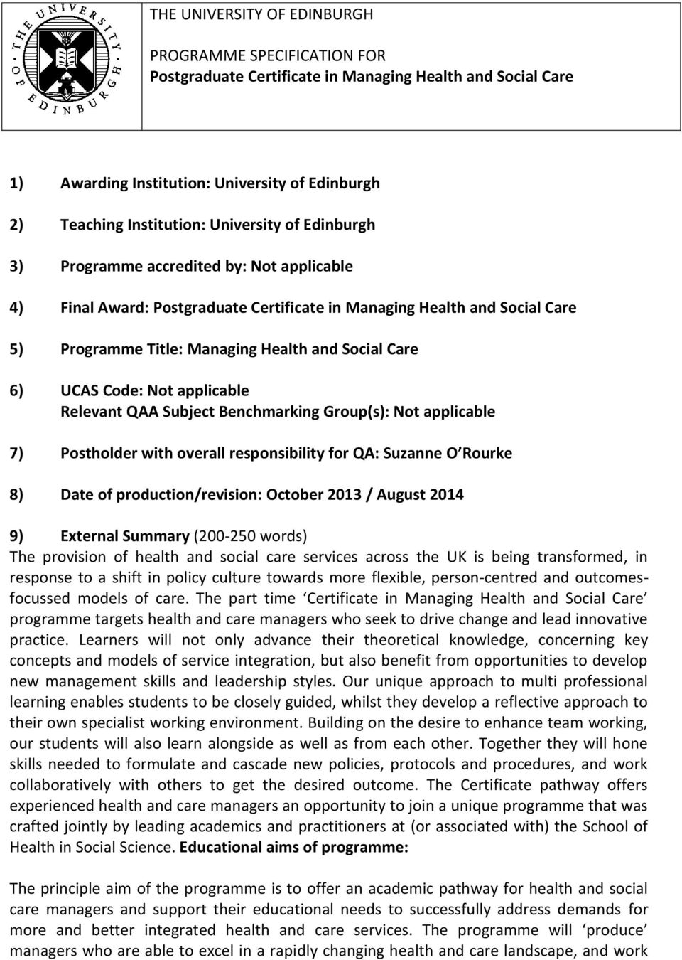 UCAS Code: Not applicable Relevant QAA Subject Benchmarking Group(s): Not applicable 7) Postholder with overall responsibility for QA: Suzanne O Rourke 8) Date of production/revision: October 2013 /