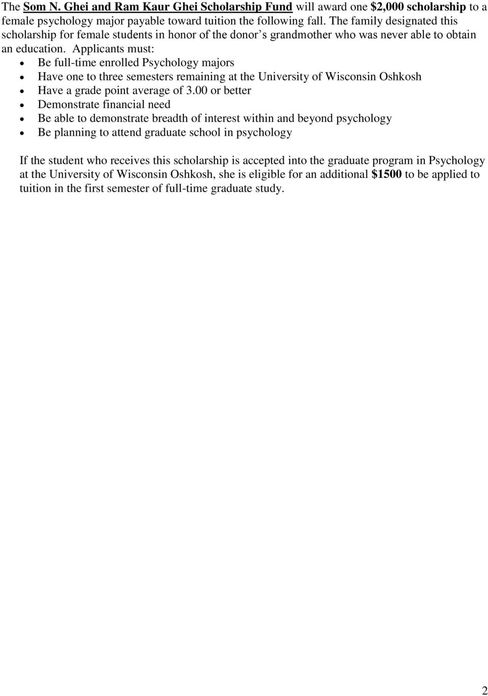 Applicants must: Be full-time enrolled Psychology majors Have one to three semesters remaining at the University of Wisconsin Oshkosh Have a grade point average of 3.
