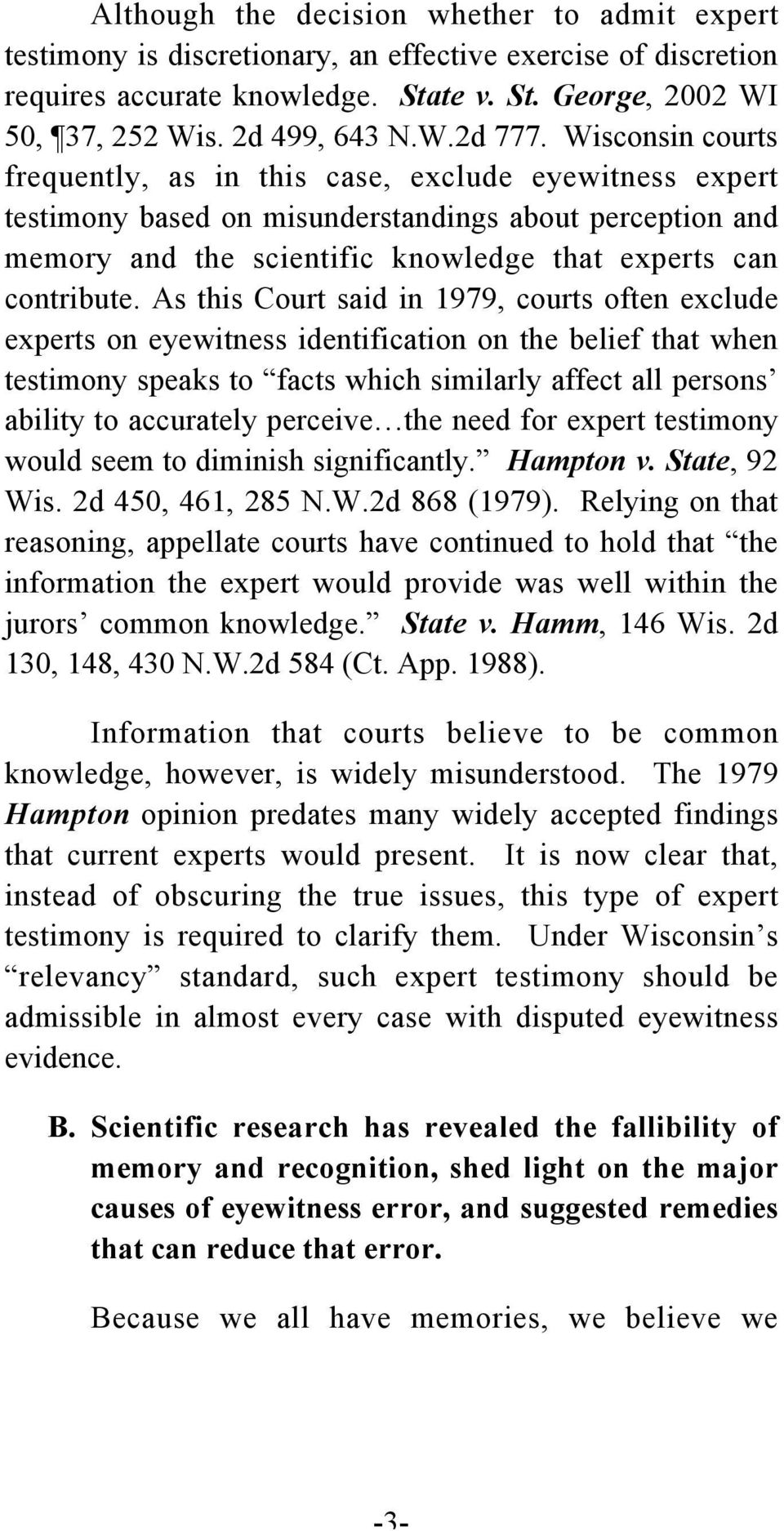 Wisconsin courts frequently, as in this case, exclude eyewitness expert testimony based on misunderstandings about perception and memory and the scientific knowledge that experts can contribute.