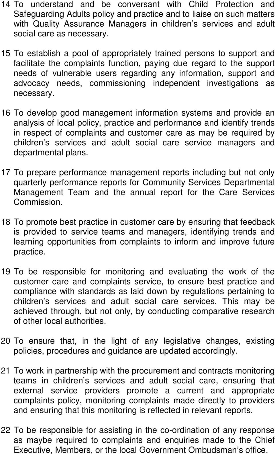 15 To establish a pool of appropriately trained persons to support and facilitate the complaints function, paying due regard to the support needs of vulnerable users regarding any information,