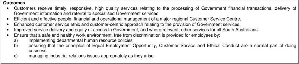 Enhanced customer service ethic and customer-centric approach relating to the provision of Government services.
