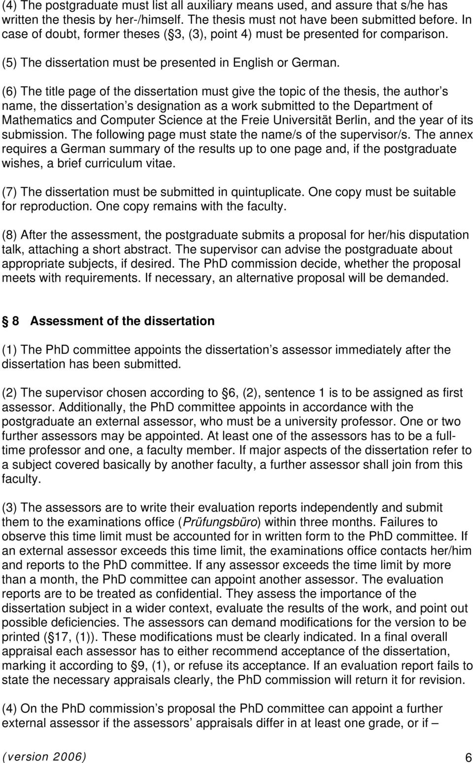 (6) The title page of the dissertation must give the topic of the thesis, the author s name, the dissertation s designation as a work submitted to the Department of Mathematics and Computer Science