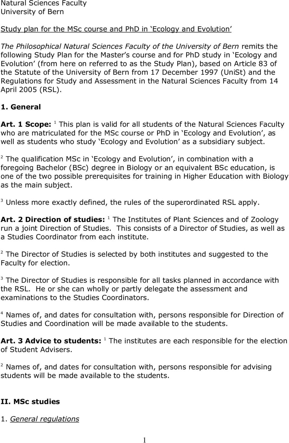 December 1997 (UniSt) and the Regulations for Study and Assessment in the Natural Sciences Faculty from 1 April 005 (RSL). 1. General Art.