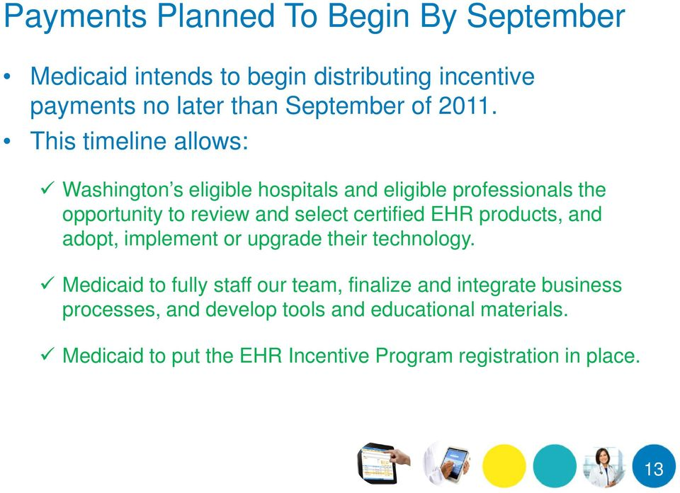 certified EHR products, and adopt, implement or upgrade their technology.
