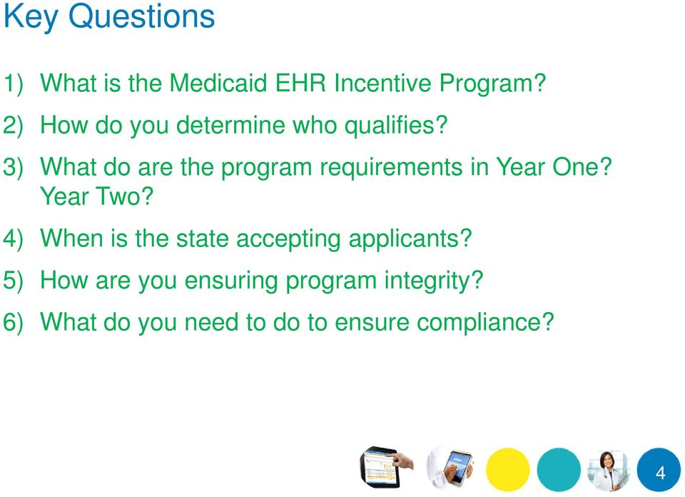 3) What do are the program requirements in Year One? Year Two?