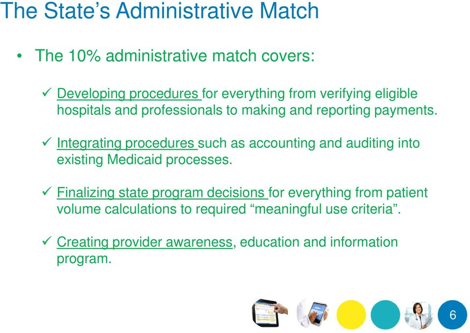Integrating procedures such as accounting and auditing into existing Medicaid processes.