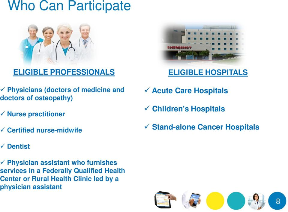 Children's Hospitals Stand-alone Cancer Hospitals Dentist Physician assistant who furnishes