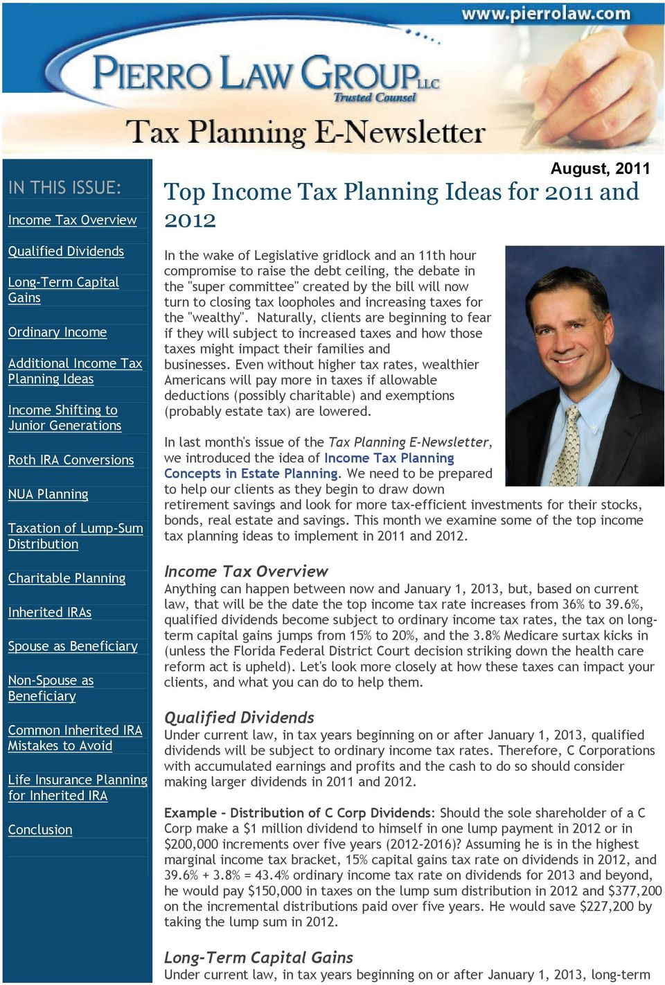 Inherited IRA Conclusion August, 2011 j Top Income Tax Planning Ideas for 2011 and 2012 In the wake of Legislative gridlock and an 11th hour compromise to raise the debt ceiling, the debate in the