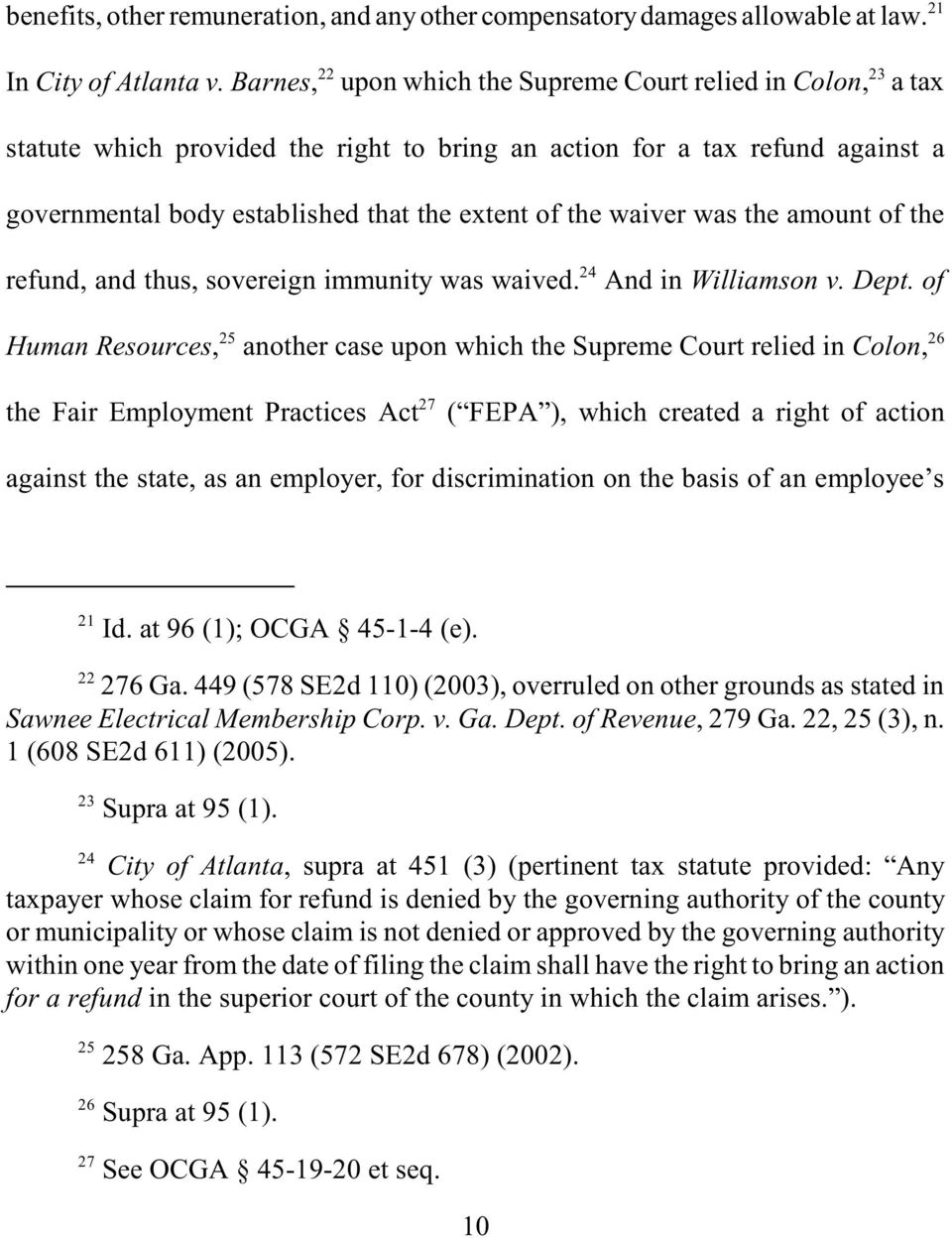 waiver was the amount of the refund, and thus, sovereign immunity was waived. 24 And in Williamson v. Dept.