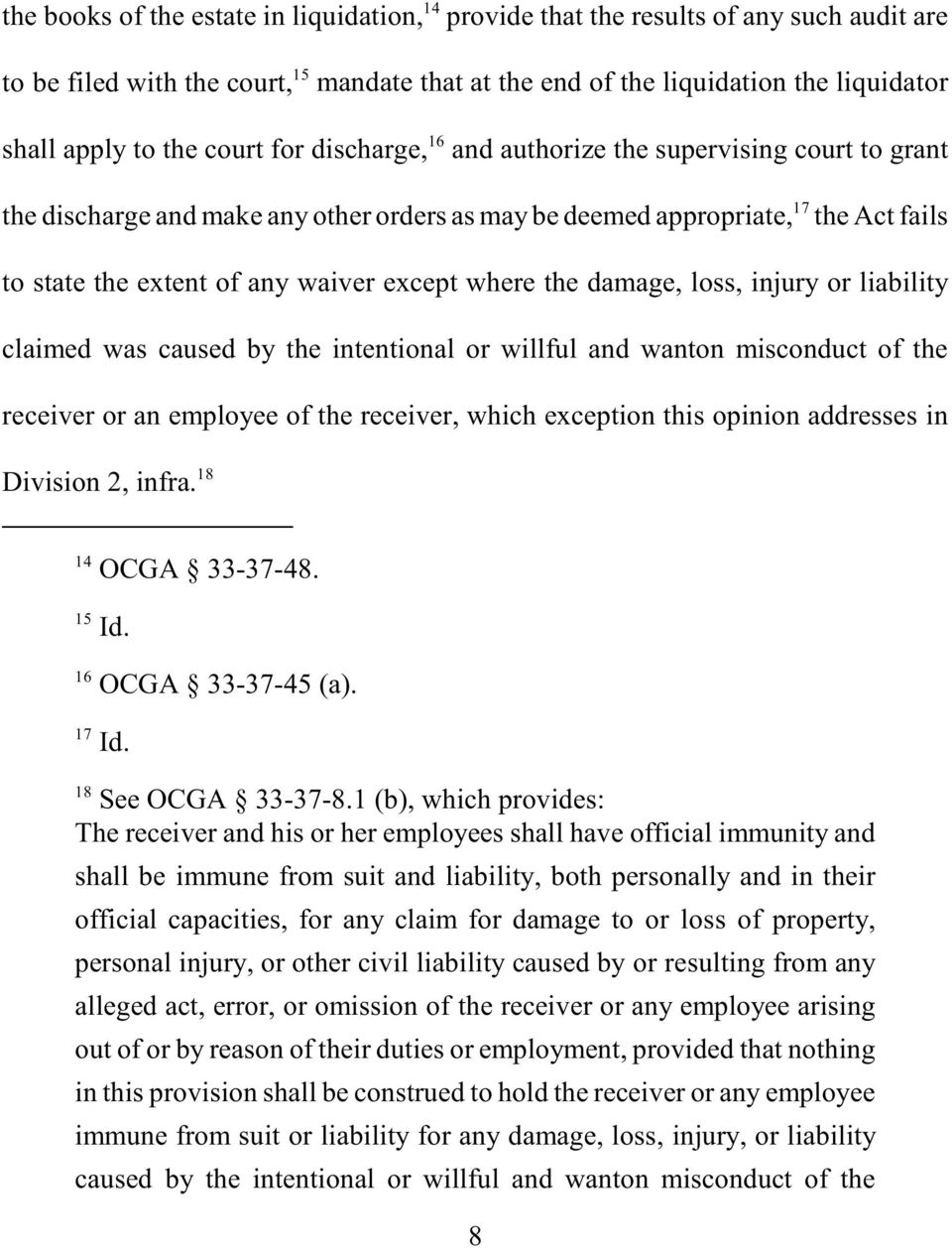 where the damage, loss, injury or liability claimed was caused by the intentional or willful and wanton misconduct of the receiver or an employee of the receiver, which exception this opinion
