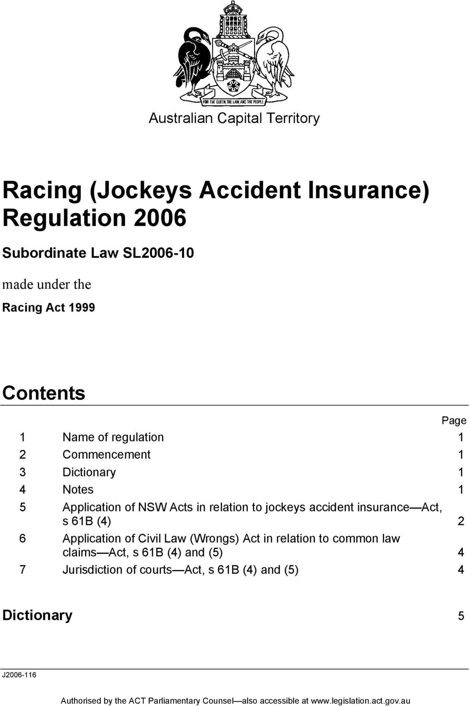 NSW Acts in relation to jockeys accident insurance Act, s 61B (4) 2 6 Application of Civil Law (Wrongs) Act in