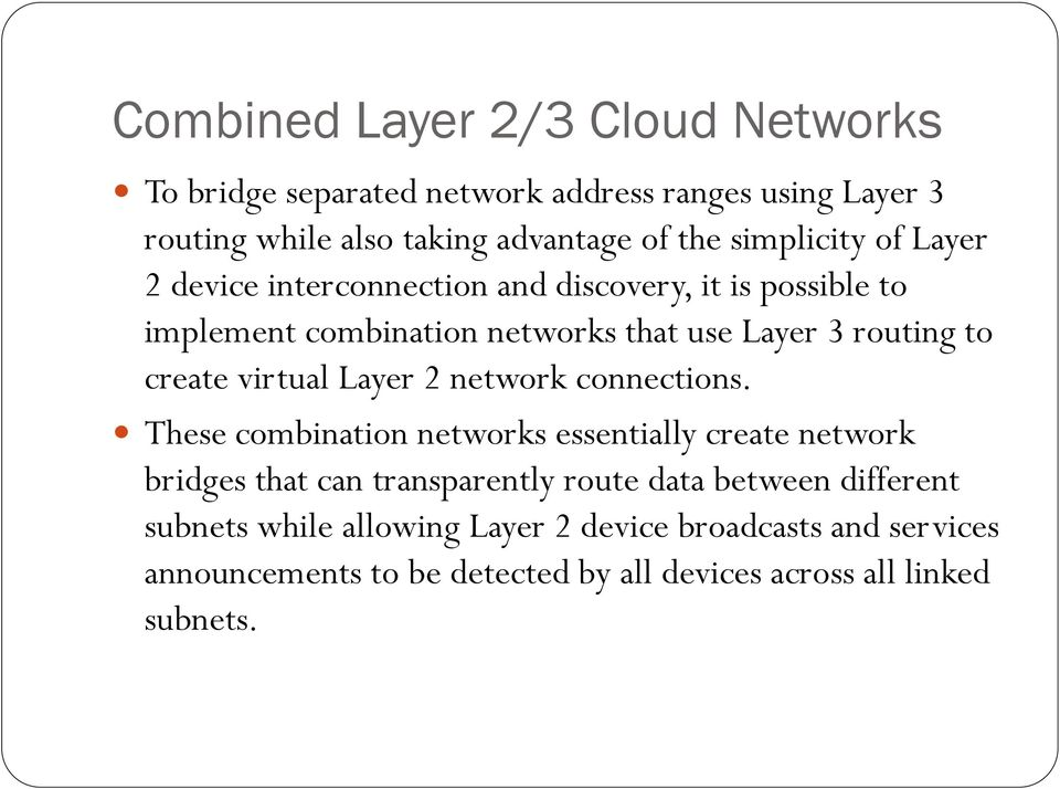 create virtual Layer 2 network connections.