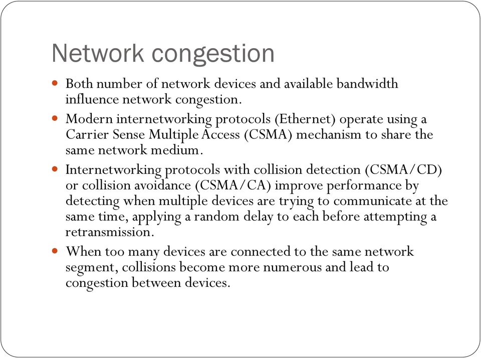 Internetworking protocols with collision detection (CSMA/CD) or collision avoidance (CSMA/CA) improve performance by detecting when multiple devices are trying
