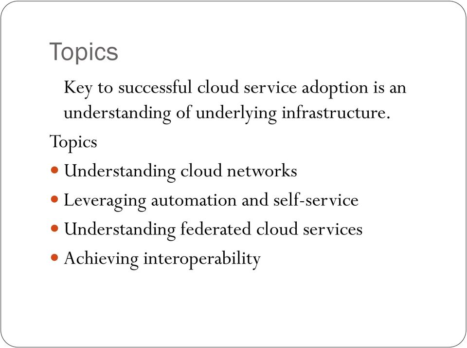 Topics Understanding cloud networks Leveraging automation