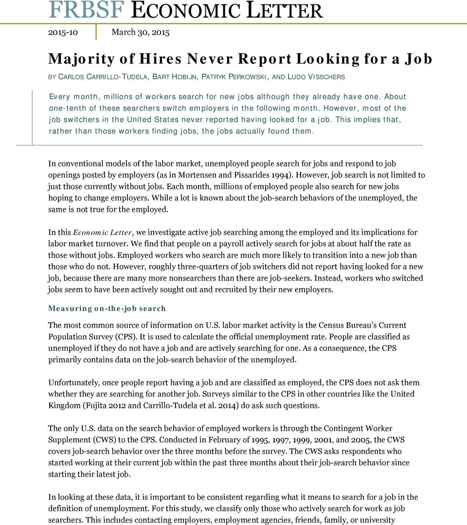 However, most of the job switchers in the United States never reported having looked for a job. This implies that, rather than those workers finding jobs, the jobs actually found them.