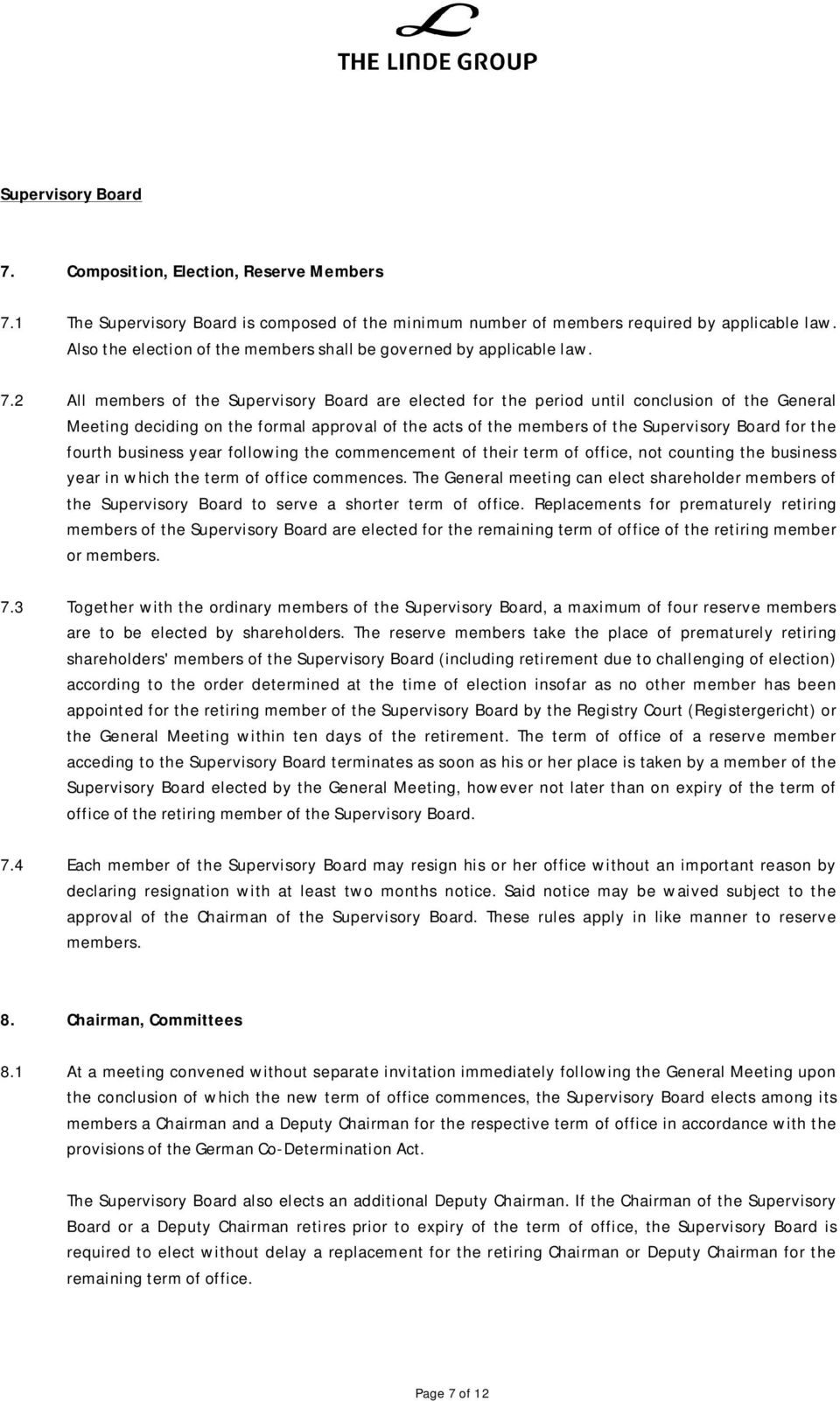 2 All members of the Supervisory Board are elected for the period until conclusion of the General Meeting deciding on the formal approval of the acts of the members of the Supervisory Board for the