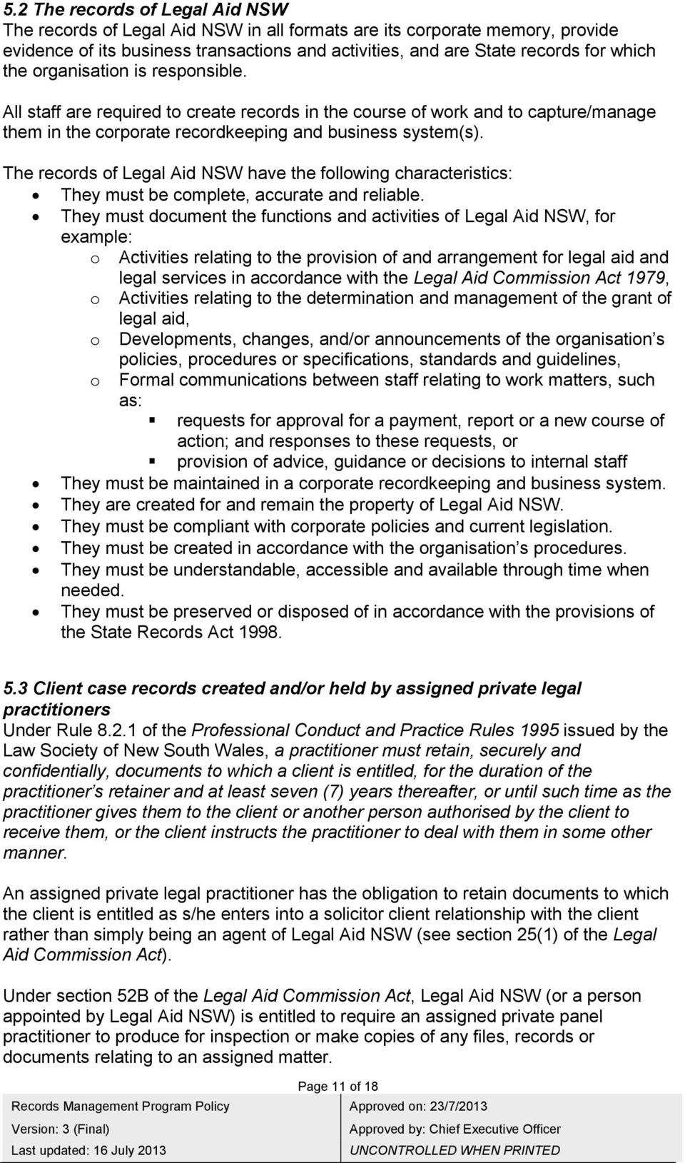 The records of Legal Aid NSW have the following characteristics: They must be complete, accurate and reliable.