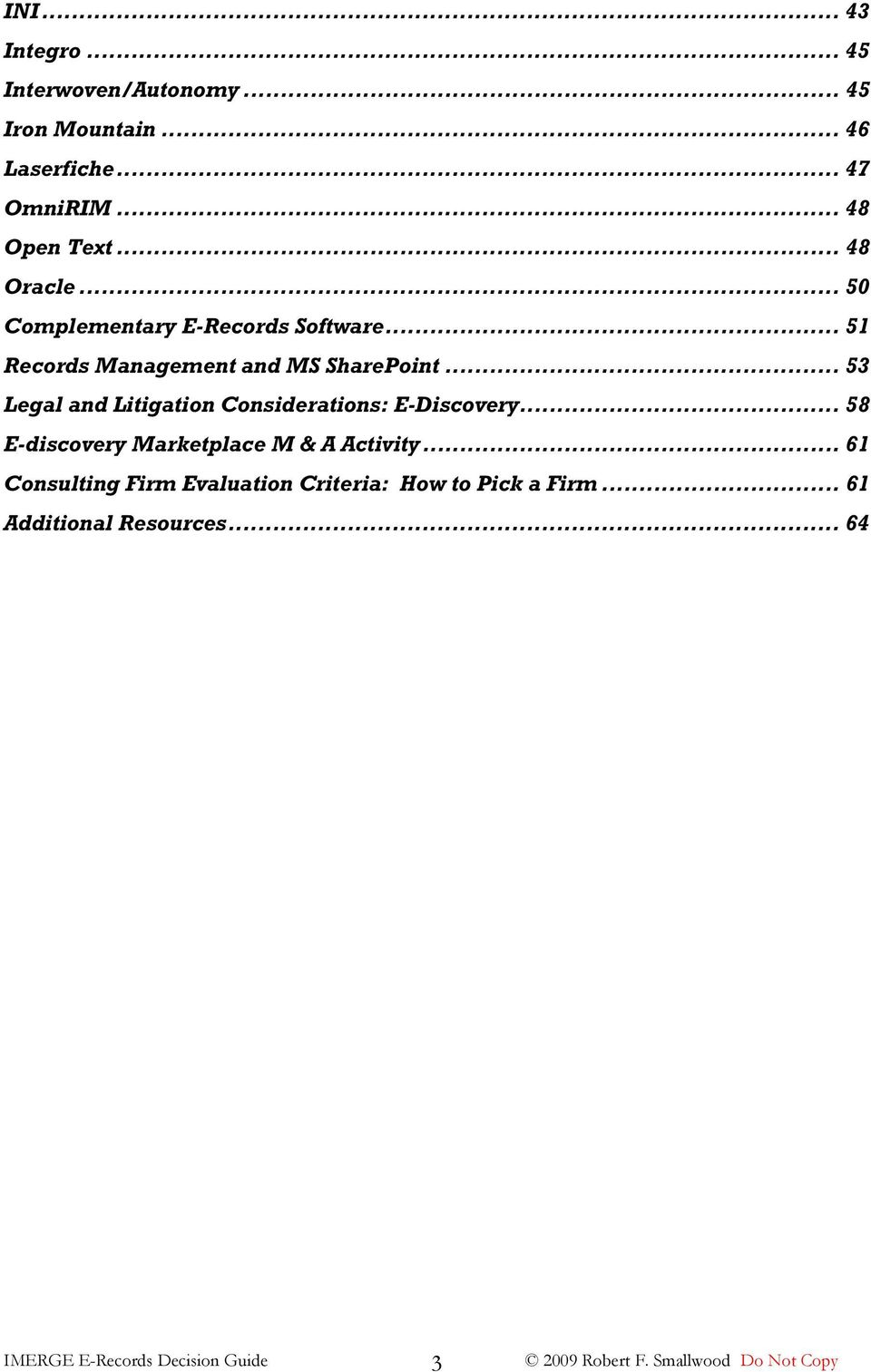 .. 51 Records Management and MS SharePoint... 53 Legal and Litigation Considerations: E-Discovery.