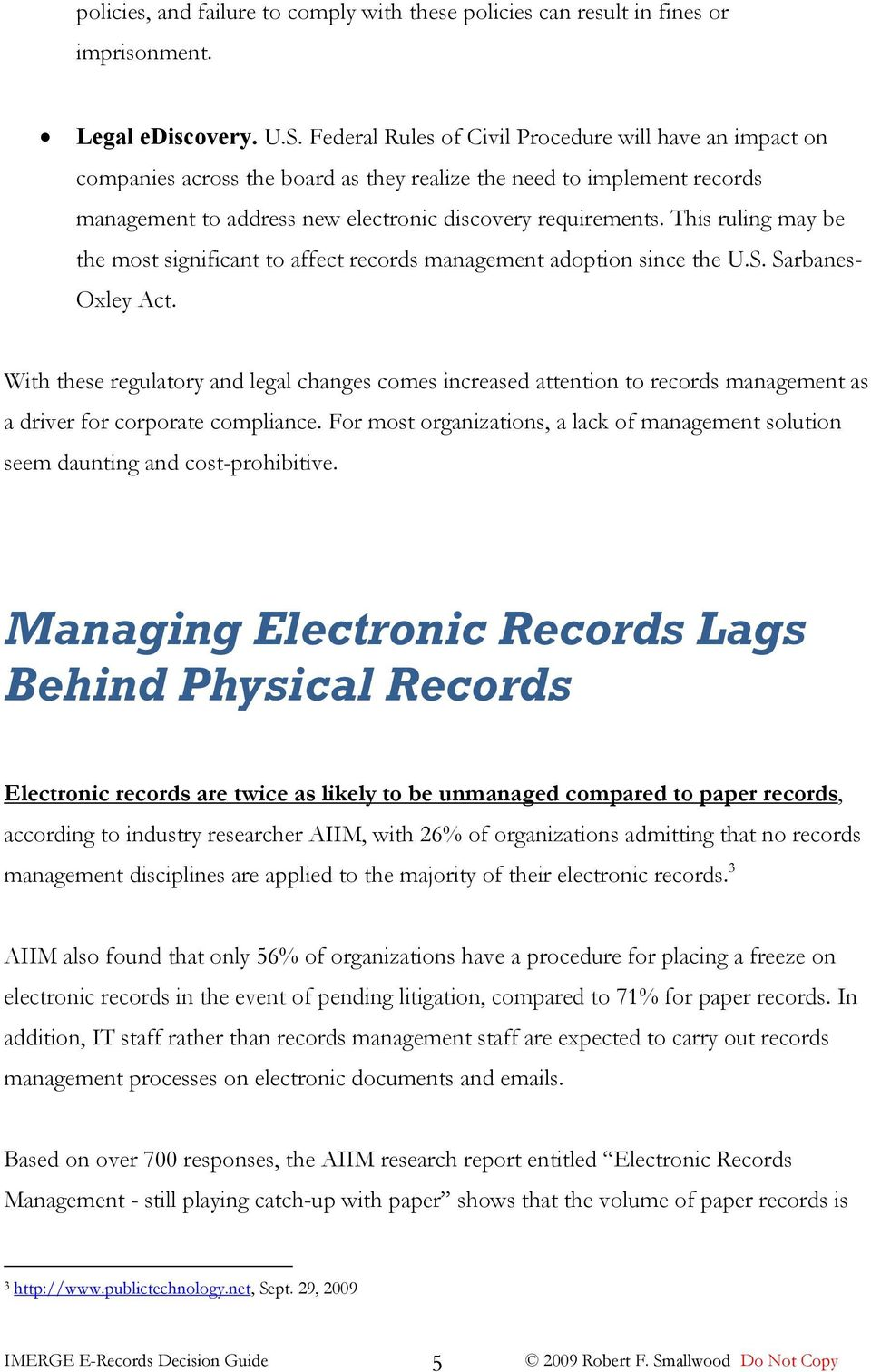This ruling may be the most significant to affect records management adoption since the U.S. Sarbanes- Oxley Act.