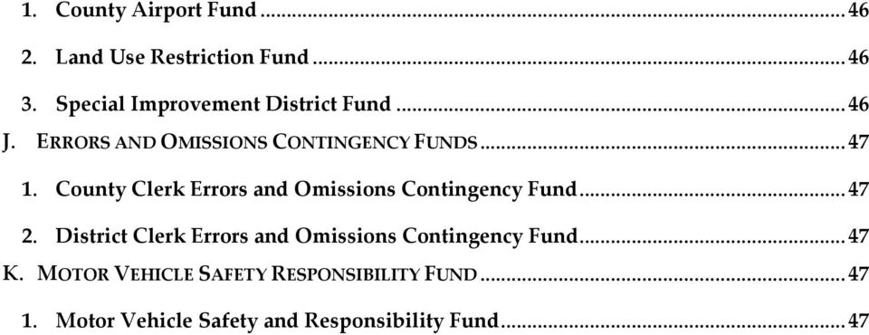 County Clerk Errors and Omissions Contingency Fund... 47 2.