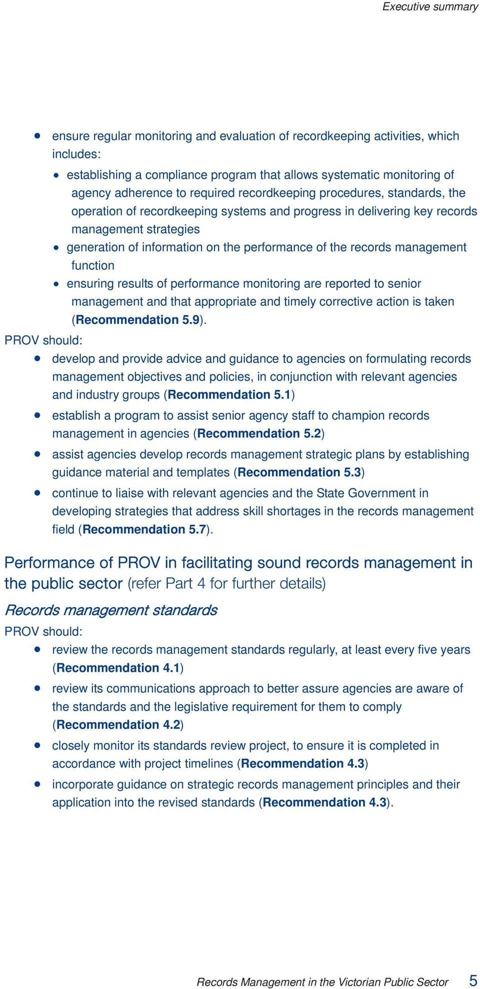 records management function ensuring results of performance monitoring are reported to senior management and that appropriate and timely corrective action is taken (Recommendation 5.9).