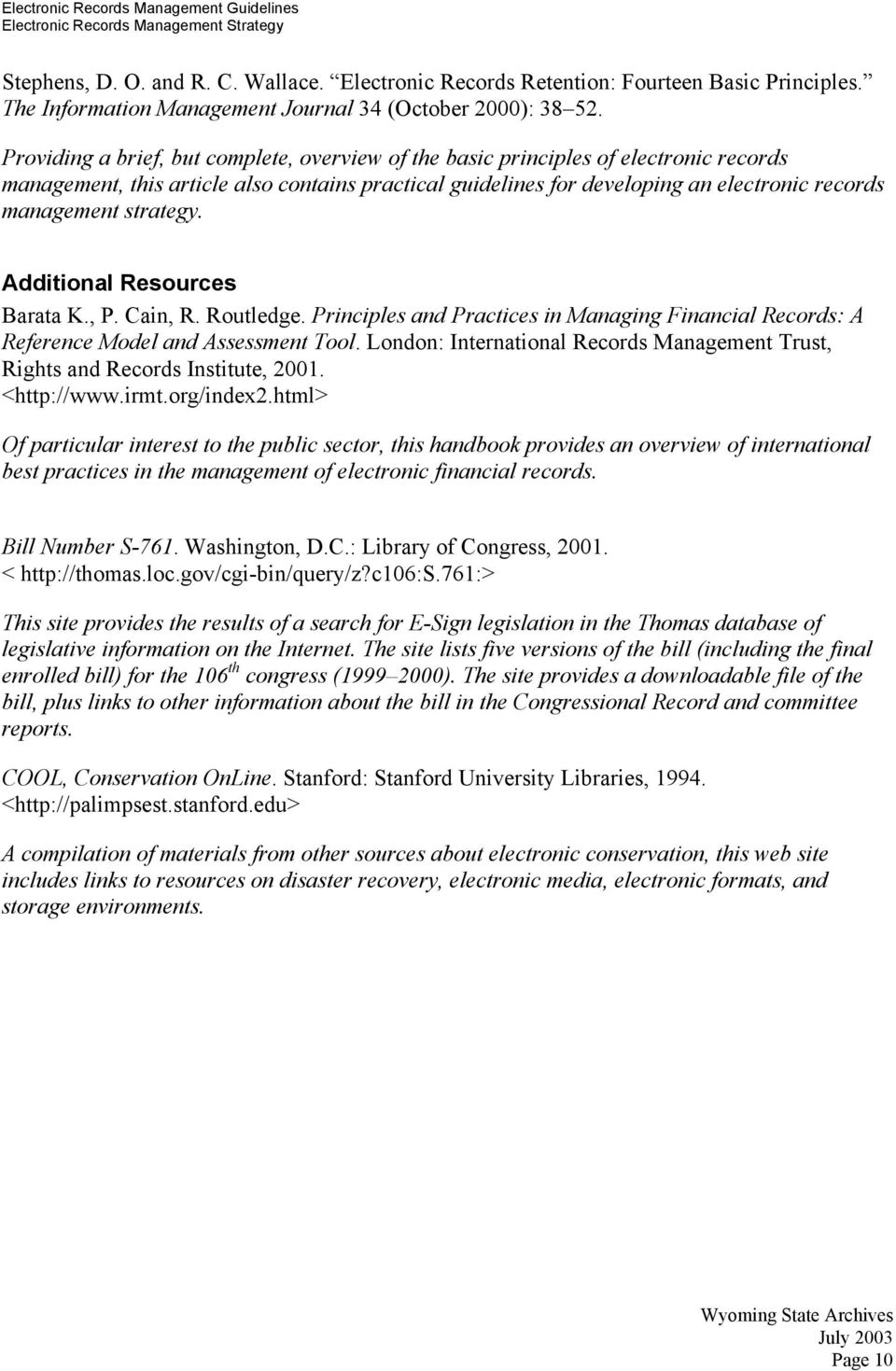 strategy. Additional Resources Barata K., P. Cain, R. Routledge. Principles and Practices in Managing Financial Records: A Reference Model and Assessment Tool.