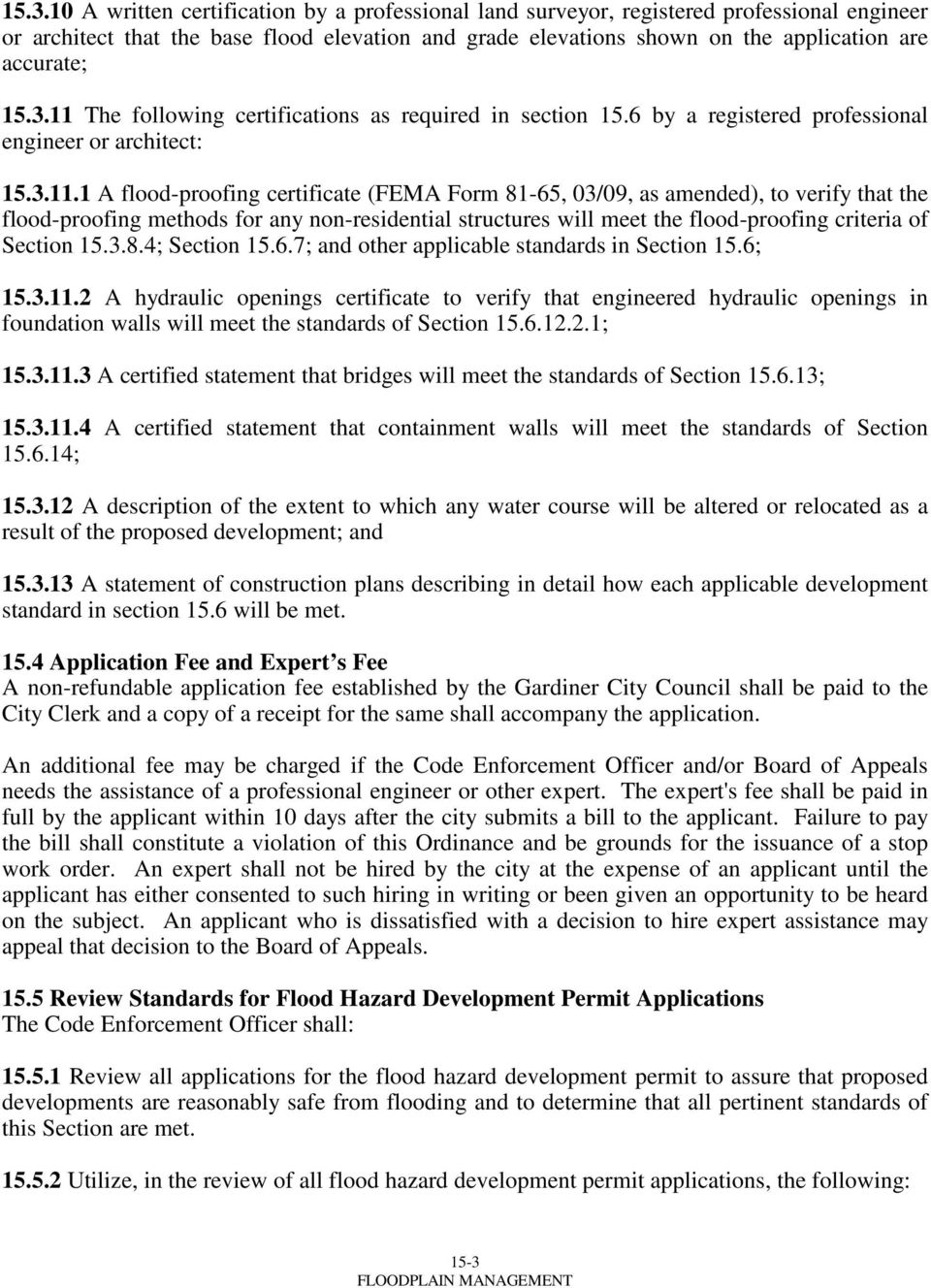 The following certifications as required in section 15.6 by a registered professional engineer or architect: 15.3.11.