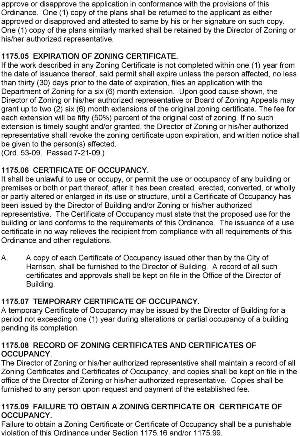 One (1) copy of the plans similarly marked shall be retained by the Director of Zoning or his/her authorized representative. 1175.05 EXPIRATION OF ZONING CERTIFICATE.