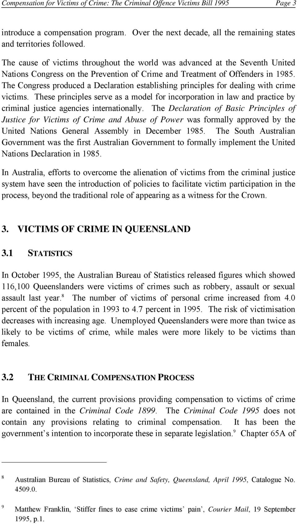 The Congress produced a Declaration establishing principles for dealing with crime victims.