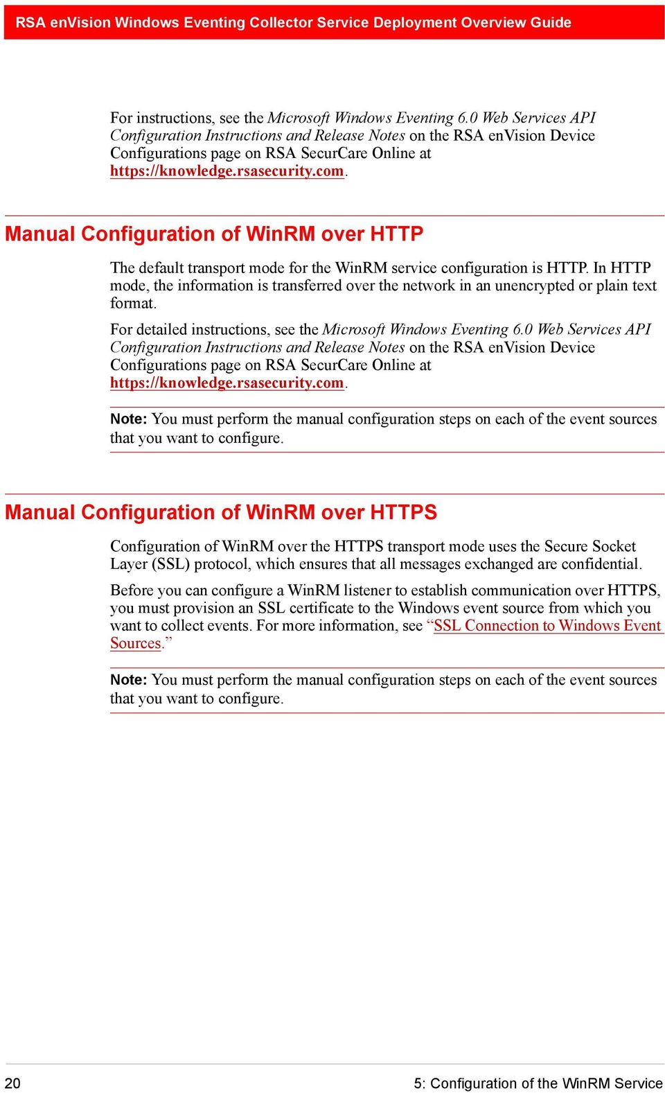 Manual Configuration of WinRM over HTTP The default transport mode for the WinRM service configuration is HTTP.