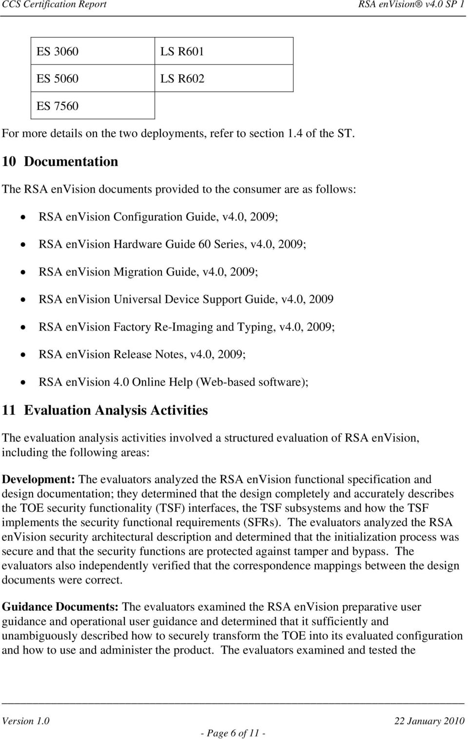0, 2009; RSA envision Migration Guide, v4.0, 2009; RSA envision Universal Device Support Guide, v4.0, 2009 RSA envision Factory Re-Imaging and Typing, v4.0, 2009; RSA envision Release Notes, v4.