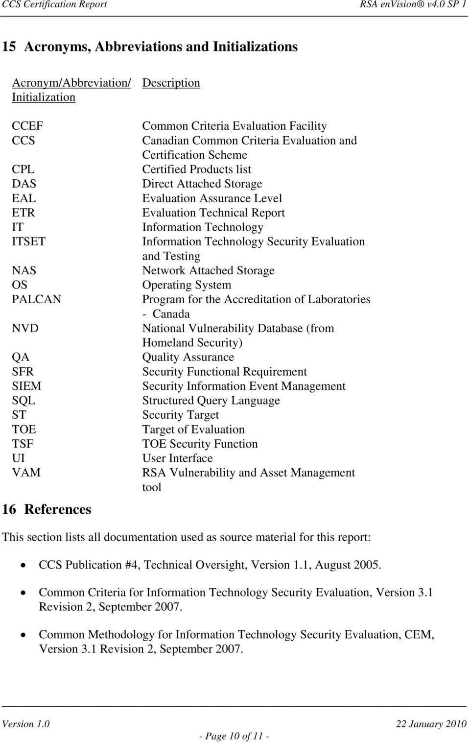 Information Technology Information Technology Security Evaluation and Testing Network Attached Storage Operating System Program for the Accreditation of Laboratories - Canada National Vulnerability