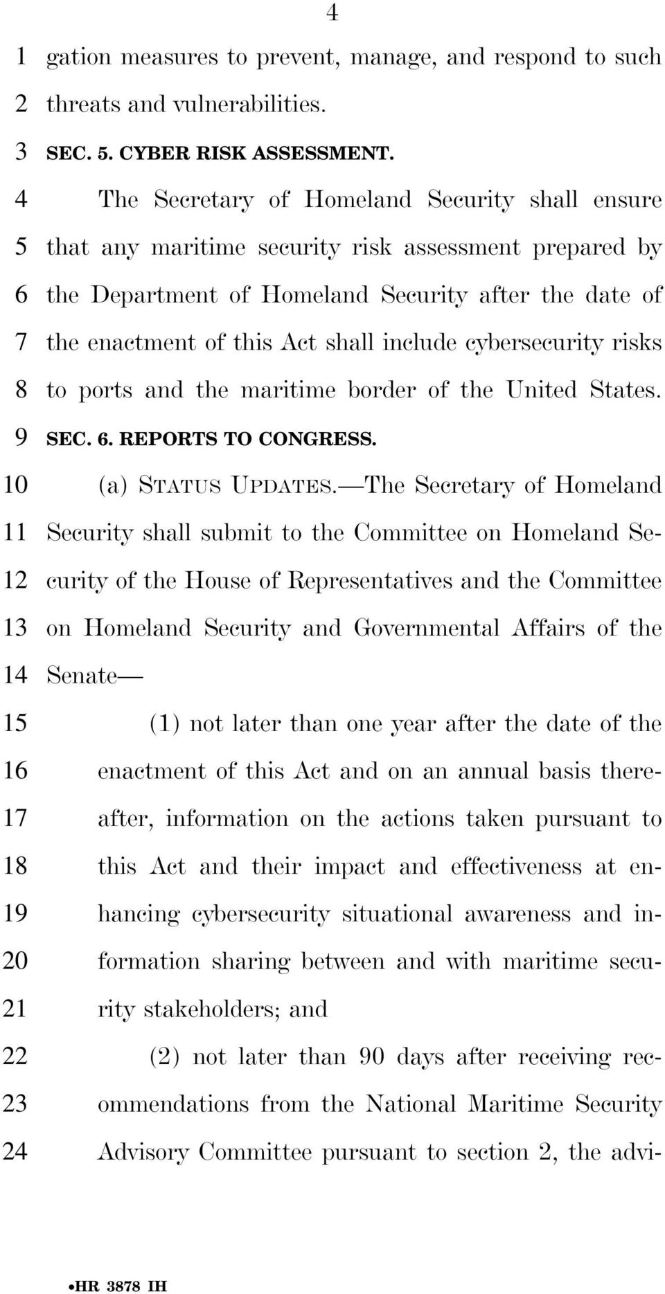 cybersecurity risks to ports and the maritime border of the United States. SEC.. REPORTS TO CONGRESS. (a) STATUS UPDATES.