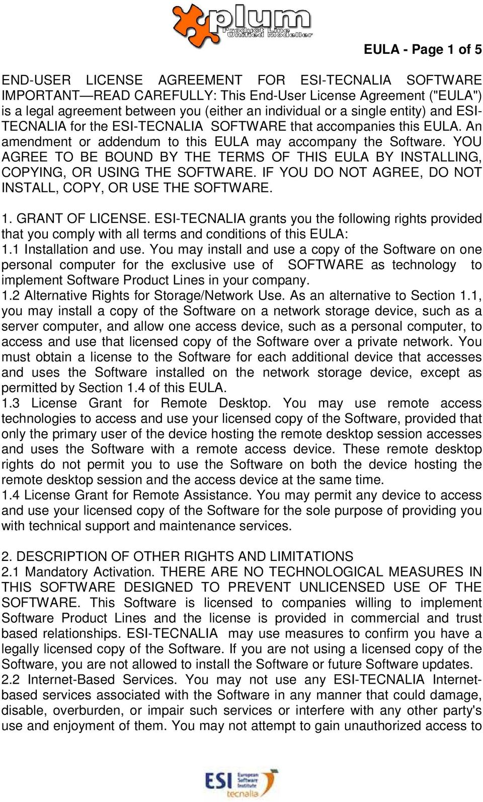 YOU AGREE TO BE BOUND BY THE TERMS OF THIS EULA BY INSTALLING, COPYING, OR USING THE SOFTWARE. IF YOU DO NOT AGREE, DO NOT INSTALL, COPY, OR USE THE SOFTWARE. 1. GRANT OF LICENSE.