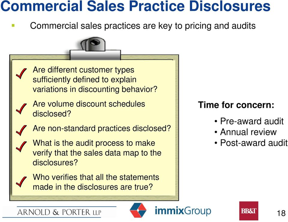 Are non-standard practices disclosed? What is the audit process to make verify that the sales data map to the disclosures?