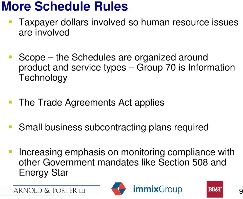 The Trade Agreements Act applies Small business subcontracting plans required Increasing