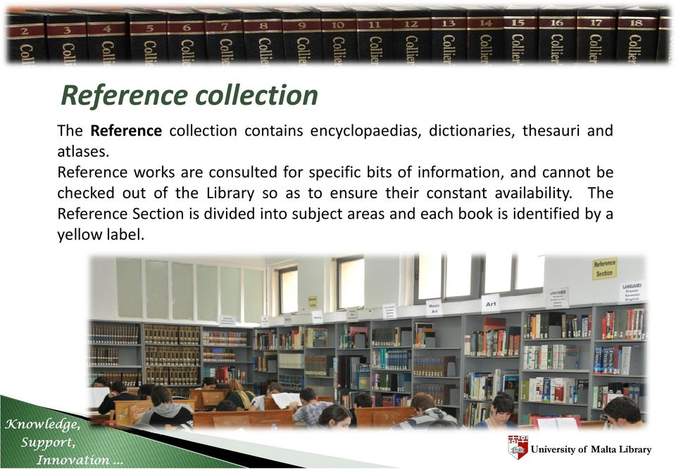 Reference works are consulted for specific bits of information, and cannot be checked