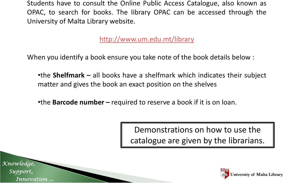 mt/library Whenyouidentifyabookensureyoutakenoteofthebookdetailsbelow: the Shelfmark all books have a shelfmark which