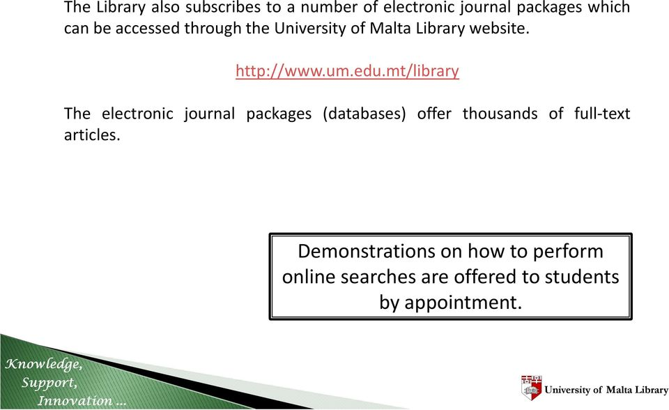 mt/library The electronic journal packages (databases) offer thousands of