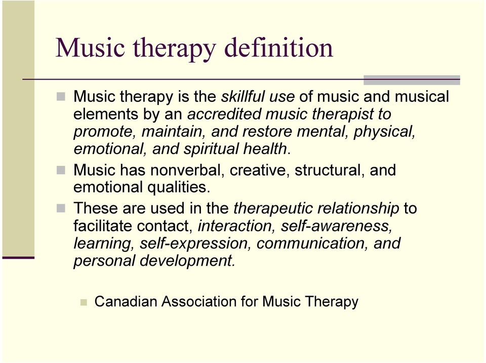Music has nonverbal, creative, structural, and emotional qualities.