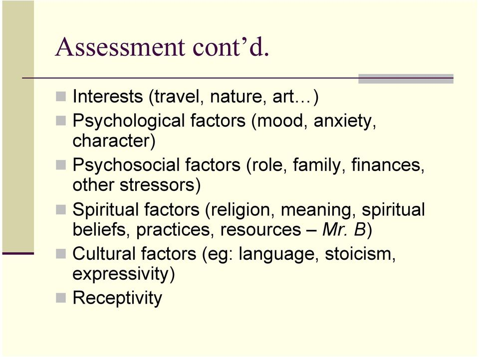 character) Psychosocial factors (role, family, finances, other stressors)