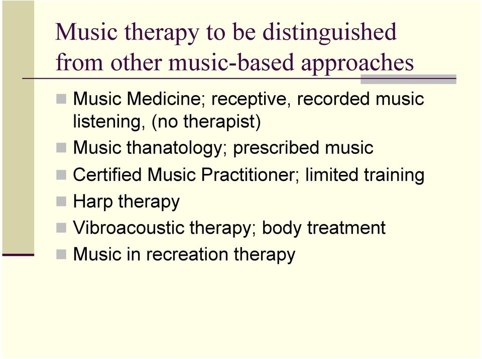 thanatology; prescribed music Certified Music Practitioner; limited