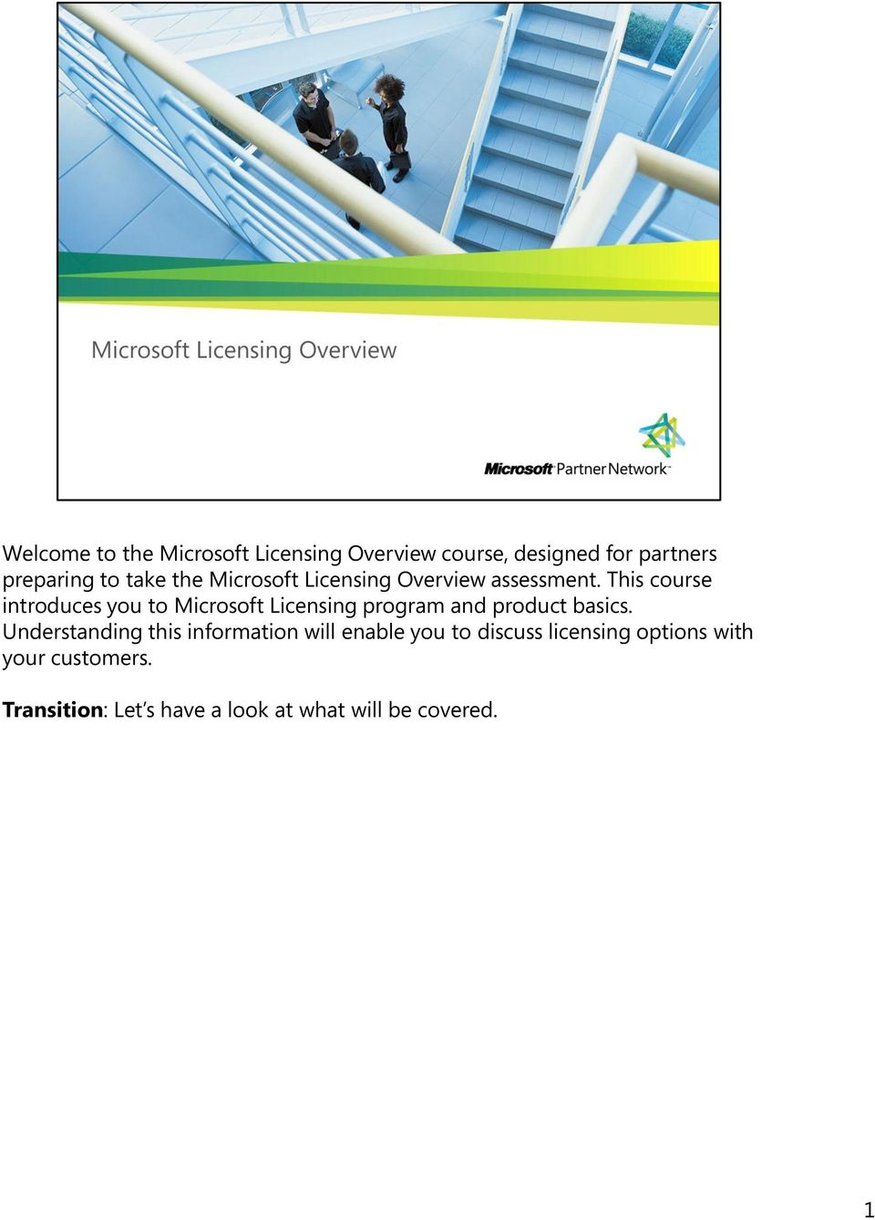 This course introduces you to Microsoft Licensing program and product basics.