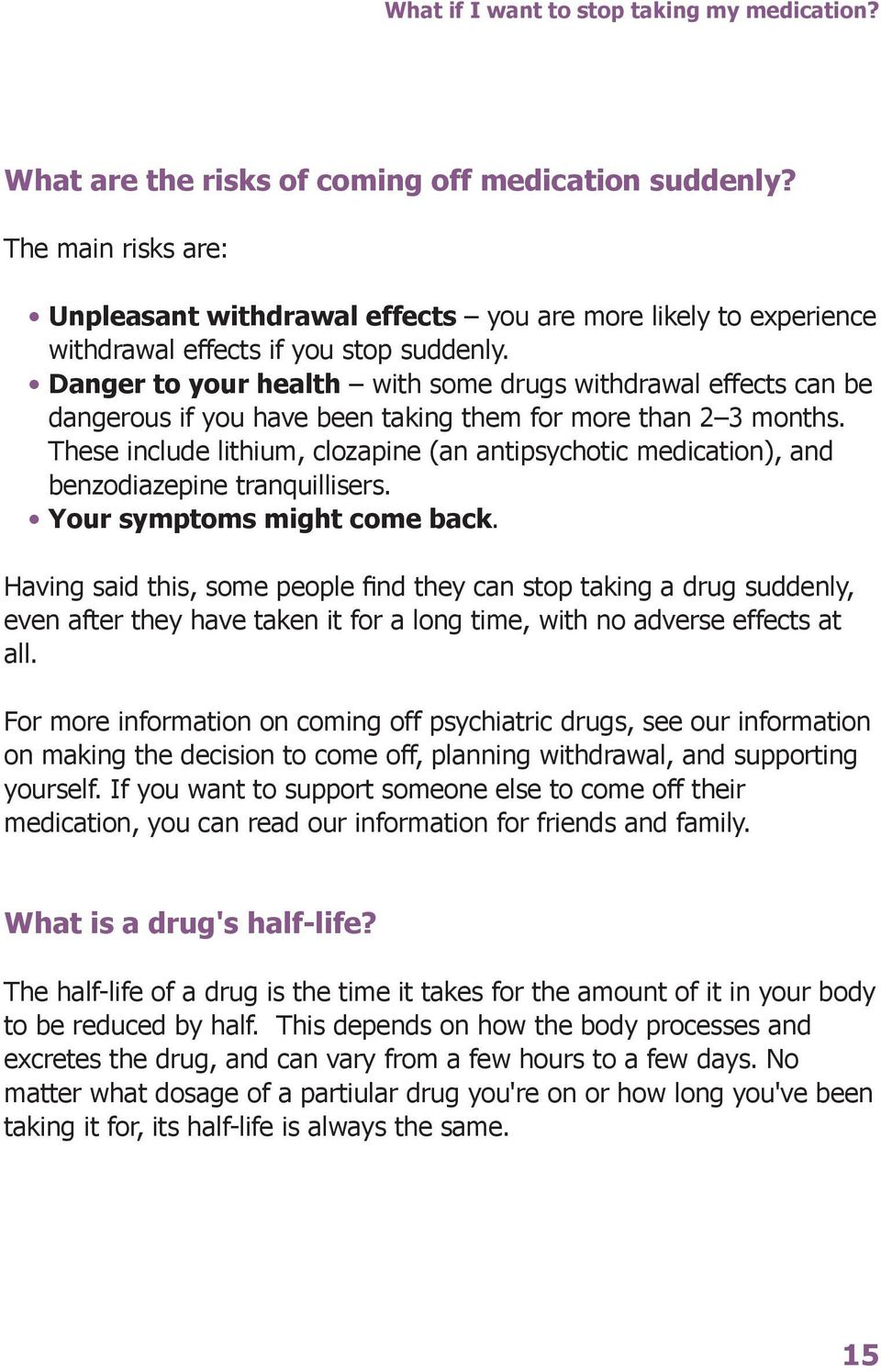Danger to your health with some drugs withdrawal effects can be dangerous if you have been taking them for more than 2 3 months.