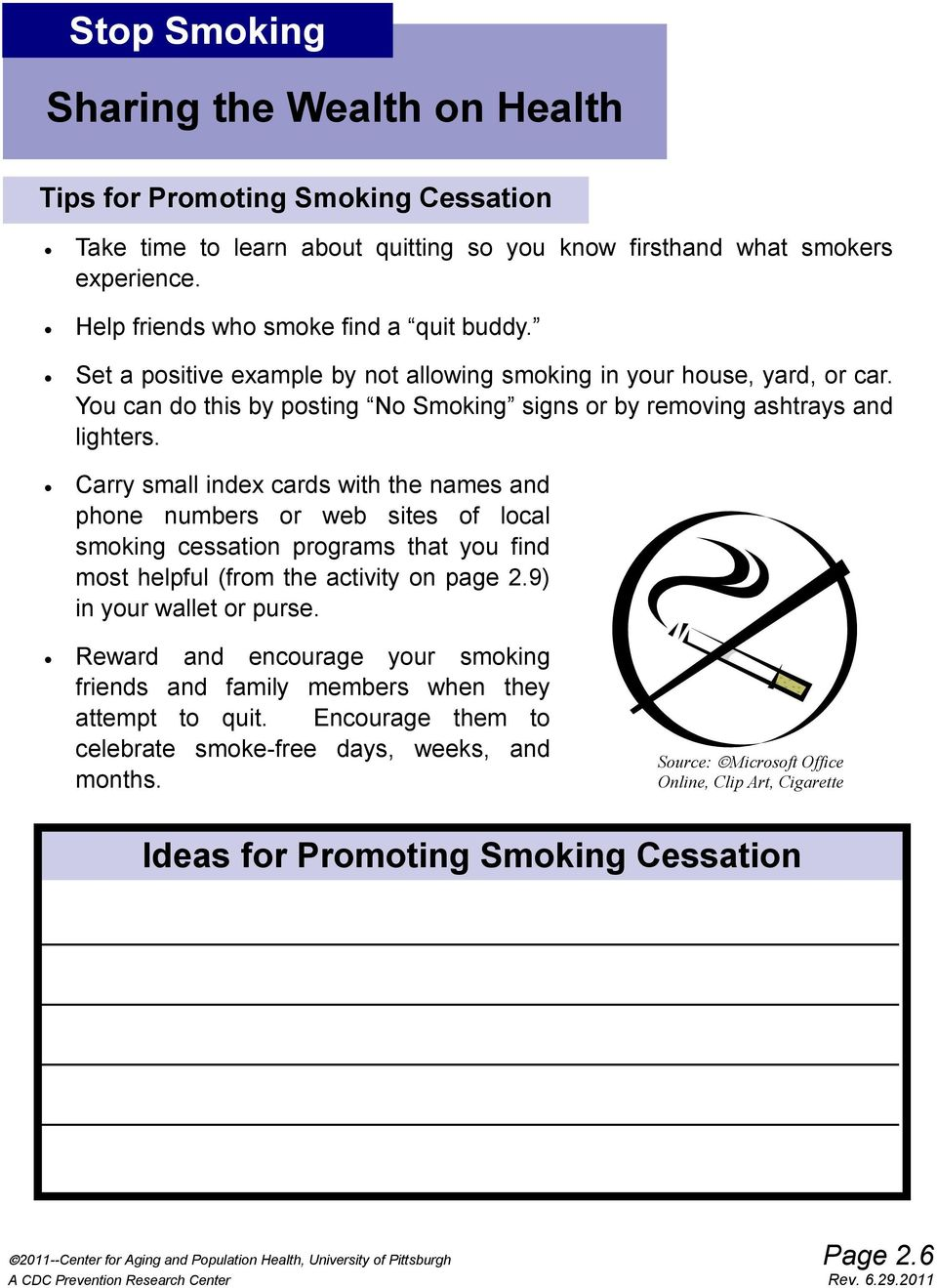 Carry small index cards with the names and phone numbers or web sites of local smoking cessation programs that you find most helpful (from the activity on page 2.9) in your wallet or purse.
