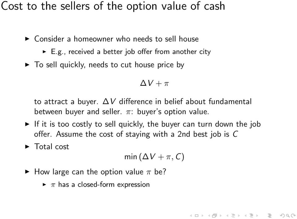 V difference in belief about fundamental between buyer and seller. π: buyer s option value.